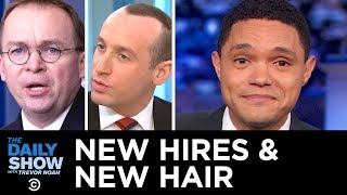 Video Trump's New Chief of Staff & Stephen Miller's New Hairline | The Daily Show MP3, 3GP, MP4, WEBM, AVI, FLV Januari 2019