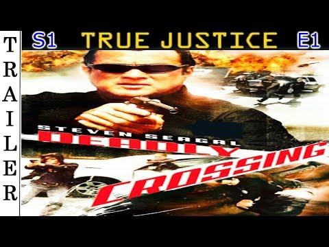 """True Justice S1 E1: """"Deadly Crossing"""" - Trailer HD 🇺🇸 - STEVEN SEAGAL."""