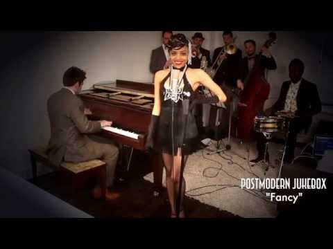 fancy - Get this song on our brand new album! http://msclvr.co/KsyKSX PMJ Tour Tix: http://tickets.turnupgroup.com/postmodernjukebox The 1920's were truly a fancy de...