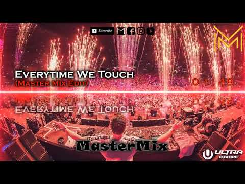 Everytime We Touch (Master Mix Edit)