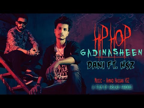 Dani Ft. HSZ   Hip Hop Gadi Nasheen   Latest Rap Song 2018   Muzikstan   Arslan Farooqi