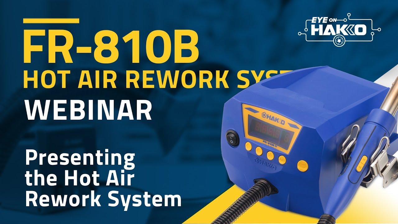 """Eye On Hakko"" presents the ""FR-810B Hot Air Rework System"""
