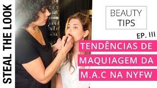 As Tendências de Maquiagem da MAC na  NYFW - Parte III  | Steal the Look - Dicas de Beleza