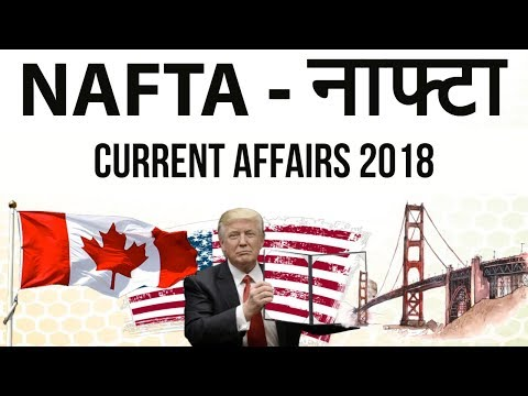 What is NAFTA ? Why Donald Trump Wants to End it ? North American Free Trade Agreement , Debate