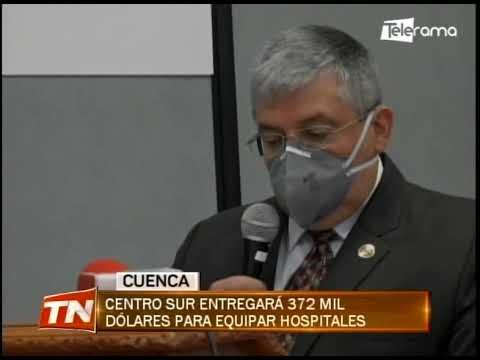 Centro Sur entregará 372 mil dólares para equipar hospitales