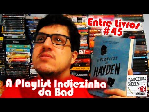 Entre Livros #45 - A Playlist De Hayden