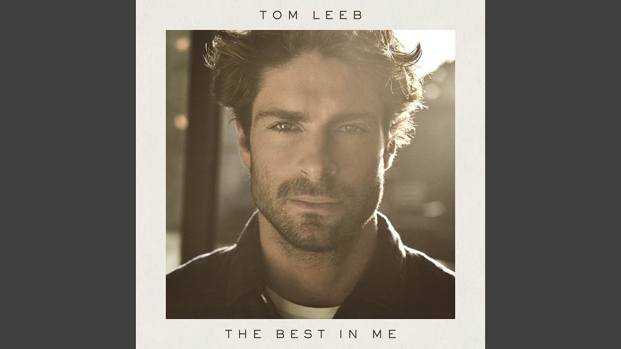 Tom Leeb - The Best In Me (France 2020)