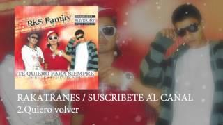 Quiero volver - Rakatranes CANCION GRABADA EN EL 2010