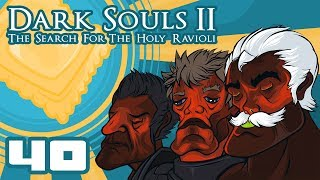 Let's Play Dark Souls 2: The Search For The Holy Ravioli [Co-Op] - Part 40 - Fatigue