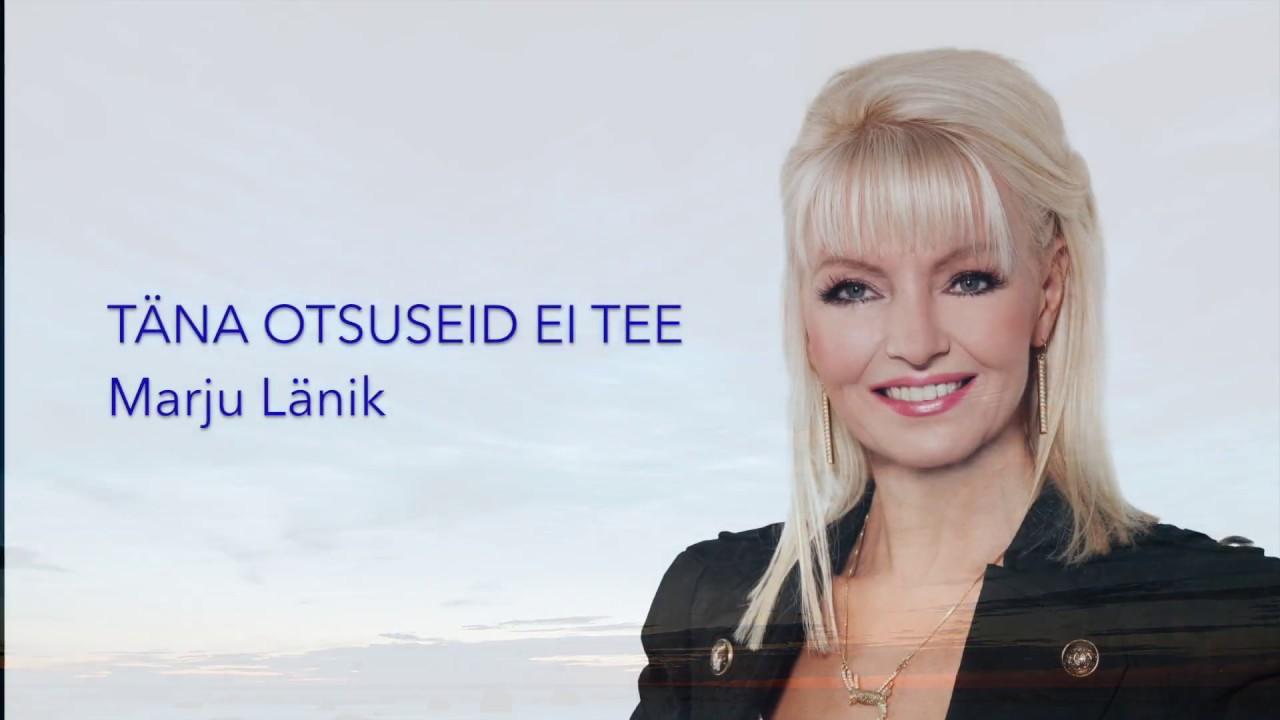 Marju Länik - Täna otsuseid ei tee (Estonia NF 2018)