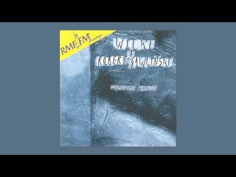 WILKI / ROBERT GAWLIŃSKI - O miłości (audio)