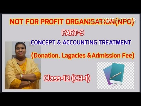 Accounting Treatment of Donation, Lagacies  and Admission Fee