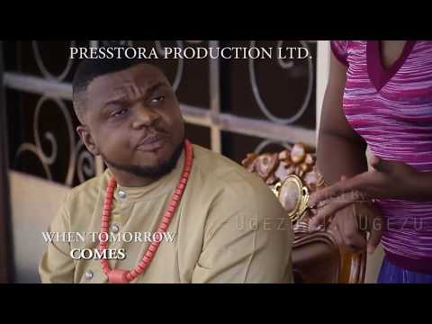 WHEN TOMORROW COMES TRAILER - LATEST 2017 NIGERIAN NOLLYWOOD MOVIE