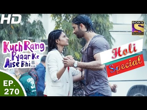 Kuch Rang Pyar Ke Aise Bhi - कुछ रंग प्यार के ऐसे भी - Ep 270 - Holi Special - 13th Mar, 2017