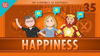 Crash Course - The Economics Of Happiness: Crash Course Econ #35
