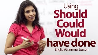 Using Should | Could | Would Have Done Correctly -- English Grammar Lesson