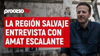 Nonton Proceso TV - La región salvaje, entrevista con Amat Escalante Film Subtitle Indonesia Streaming Movie Download