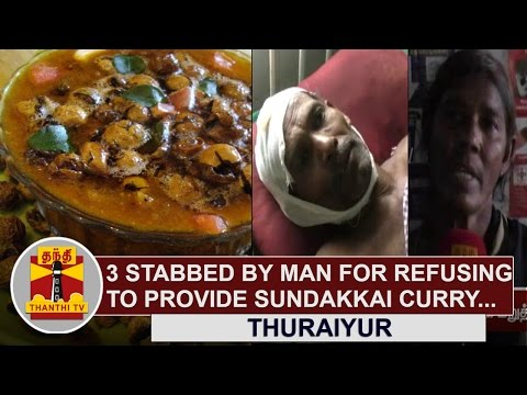 3-Members-of-a-Family-stabbed-by-Man-for-refusing-to-provide-Sundakkai-Curry-Thanthi-TV