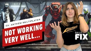 EA: Anthem Multiplayer Not Working Very Well - The Daily Fix by IGN