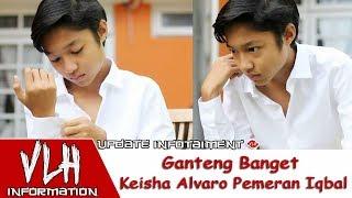Video Ganteng Banget Keisha Alvaro Pemeran Iqbal di Sinetron Tendangan Garuda MNCTV MP3, 3GP, MP4, WEBM, AVI, FLV Oktober 2018