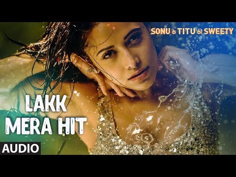 Lakk Mera Hit Full Audio Song | Sonu Ke Titu Ki S