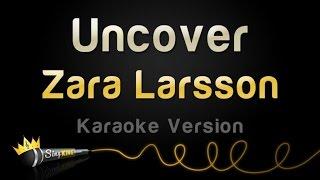 Video Zara Larsson - Uncover (Karaoke Version) MP3, 3GP, MP4, WEBM, AVI, FLV Maret 2018