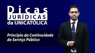 Princípio da Continuidade do Serviço Público – Dicas Jurídicas da UNICATÓLICA