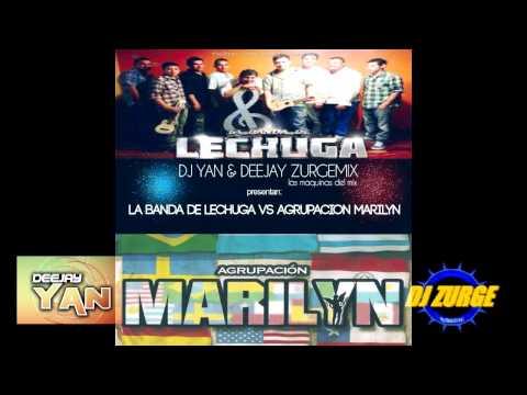 La Banda De Lechuga VS Agrupacion Marilyn   Megamix !  DJ Yan & DJ Zurge Mix !  Las Makinas Del Mix