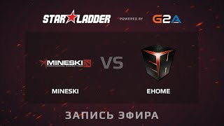 EHOME.my vs Mineski, game 1
