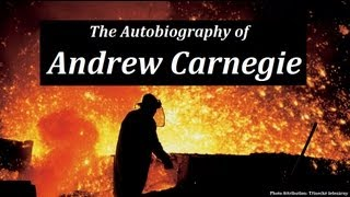 Autobiography of Andrew Carnegie - FULL AudioBook - Business | Money | Investing | Entrepreneur