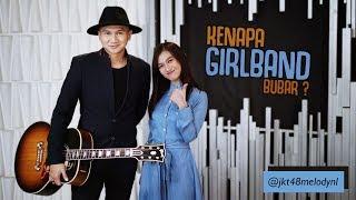 KENAPA GIRLBAND/ BOYBAND BUBAR? feat MELODY JKT48   #MondayView