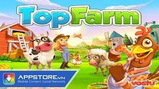 [Game] Top Farm - Nông trại vui vẻ - AppStoreVn, tin công nghệ, công nghệ mới