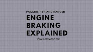 4. Polaris Engine Braking Explained
