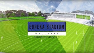 Eureka Stadium update: Video #9