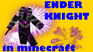 Ender Knights which Phase Through Walls - Minecraft More Creatures E7