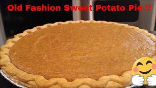 Old Fashion Southern Sweet Potato Pie: How to Make Homemade