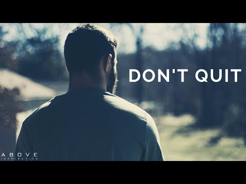 DON'T QUIT | Trust God When Times Are Hard - Christian Motivation for Effective Faith