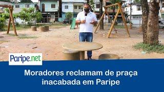 Moradores reclamam de praça inacabada em Paripe