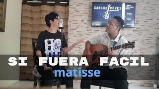 Download Lagu Matisse MX - Si Fuera Facil (Cover) Mp3