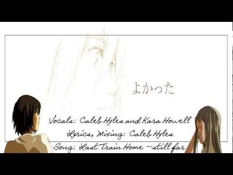 AnoHana - Last Train Home ~still far (with vocals) ft. Kara Howell