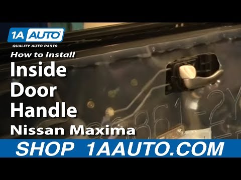 How To Install Replace Inside Door Handle Nissan Maxima 00-03 1AAuto.com