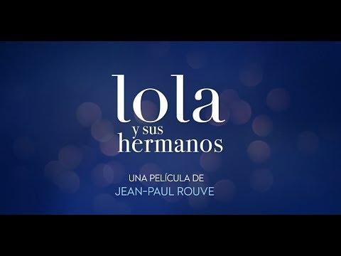 Lola y sus hermanos - Tráiler Oficial VE?>