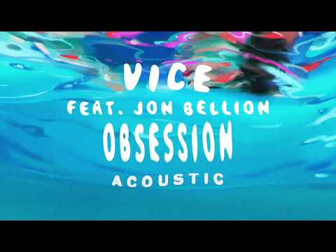 Vice – Obsession (feat. Jon Bellion) [Acoustic]