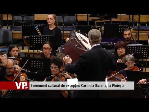 Eveniment cultural de excepție: Carmina Burana, la Ploiești