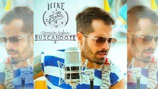 La canción más exitosa del año, del artista revelación 2014, ahora en SALSA! Buscándote- Mike Bahia - Version SalsaSuscríbete VEVO          →https://www.youtube.com/user/MikeBahiaVEVOYO SOY - ÁLBUM COMPLETOSpotify → http://spoti.fi/2rZ8FVViTunes → https://itun.es/i67y47BDeezer → http://bit.ly/2qjNQ74CONTRATACIONES:(+57) 315 530 0600booking@playaparking.comSíguemeFacebook → https://www.facebook.com/MikeBahiaOficial/Twitter → https://twitter.com/MikeBahiaInstagram → https://www.instagram.com/mikebahia/
