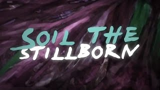 Infant Annihilator - Soil the Stillborn [OFFICIAL LYRIC VIDEO]