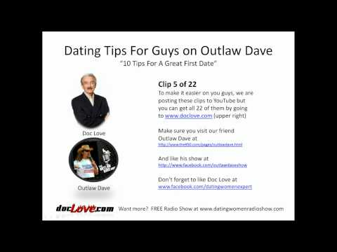 Dating Tips For Guys: 10 Tips For A Great First Date (Outlaw Dave Show)