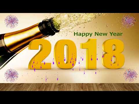 Happy New Year 2018 Wishes video song