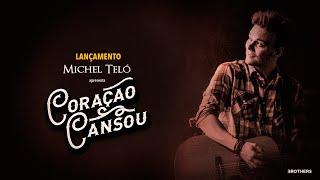 Michel Teló  - Coração Cansou