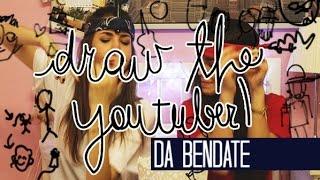 DRAW THE YOUTUBER! ..da BENDATE con la Martyy - YouTube